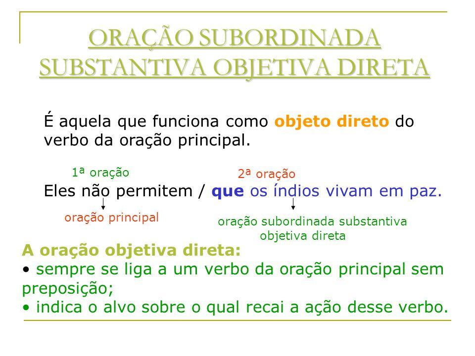 ORAÇÃO SUBORDINADA SUBSTANTIVA SUBJETIVA É aquela que funciona como sujeito do verbo da oração principal. Ex: Interessa-me / que você compareça à reun