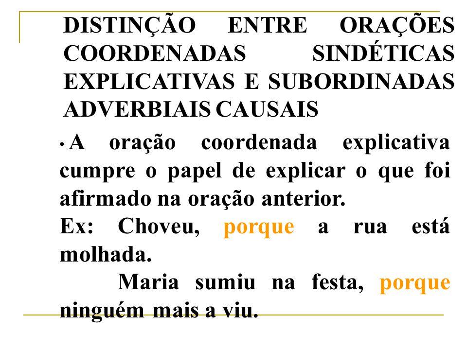 O uso da vírgula entre a oração principal e a subordinada adverbial Nem sempre é obrigatório, mas sempre é correto o uso da vírgula entre as orações s