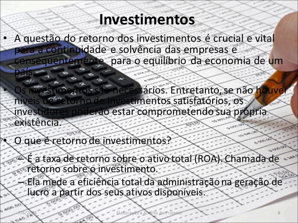Investimentos A questão do retorno dos investimentos é crucial e vital para a continuidade e solvência das empresas e consequentemente para o equilíbr