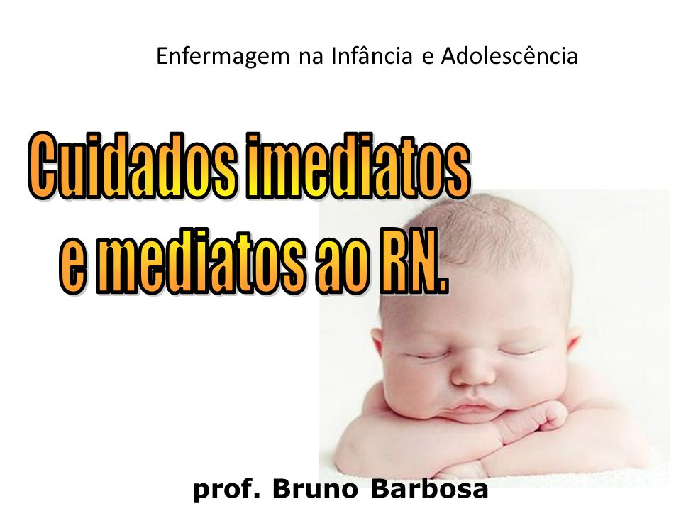 prof. Bruno Barbosa Enfermagem na Infância e Adolescência