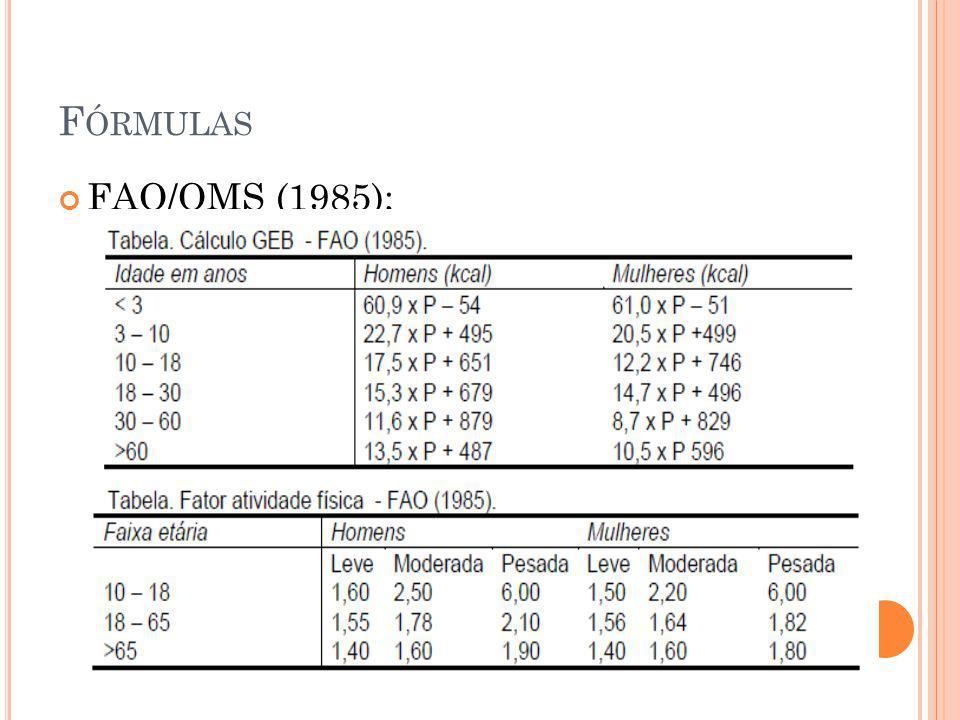 F ÓRMULAS FAO/OMS (1985);