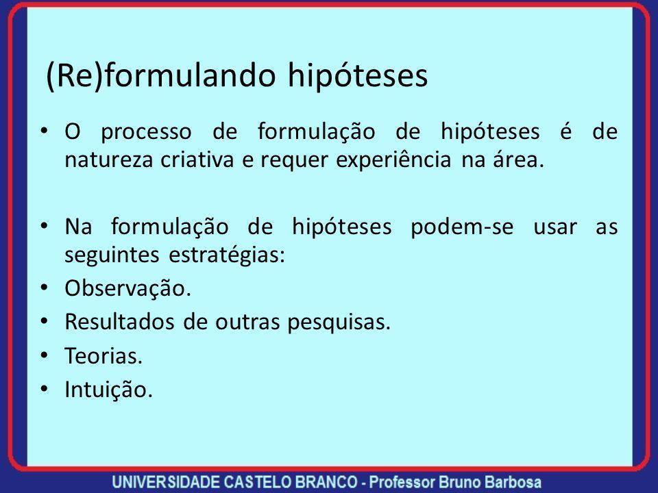 Classificação das hipóteses Hipóteses secundárias são afirmações complementares e significam outras possibilidades de resposta para o problema. Nas su