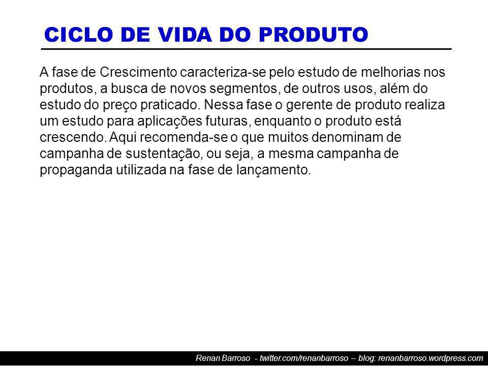Renan Barroso - twitter.com/renanbarroso – blog: renanbarroso.wordpress.com A fase de Maturidade é mais complexa.