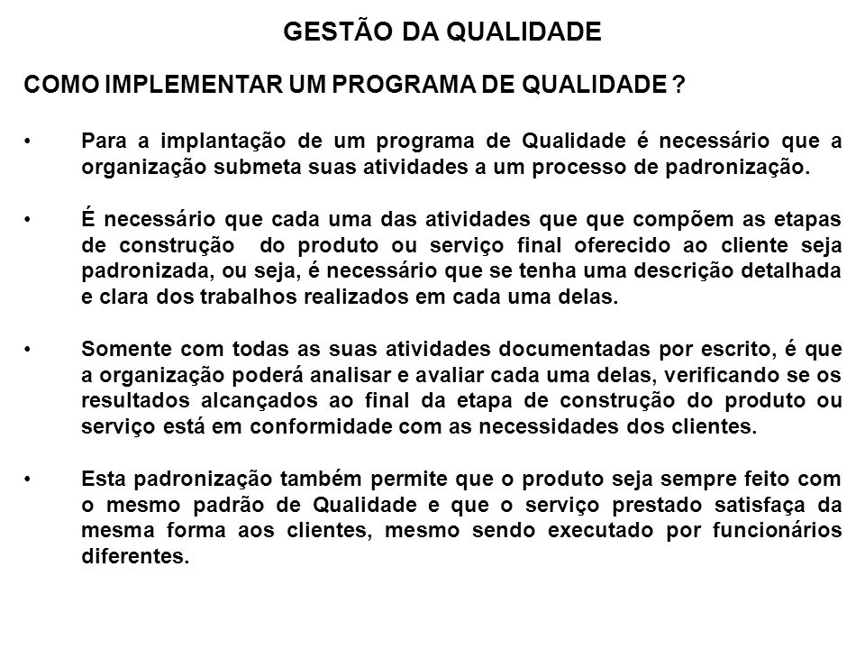 A POLÍTICA GOVERNAMENTAL DE QUALIDADE O Programa Brasileiro de Qualidade e Produtividade - PBQP ( 1990 ) Necessidade em modernização da indústria e da economia brasileira; Adoção de métodos de gerenciamento da produção e o emprego de tecnologias modernas para a produção de bens e serviços.