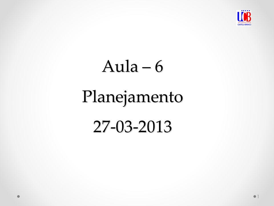 Aula – 6 Planejamento 27-03-2013 1