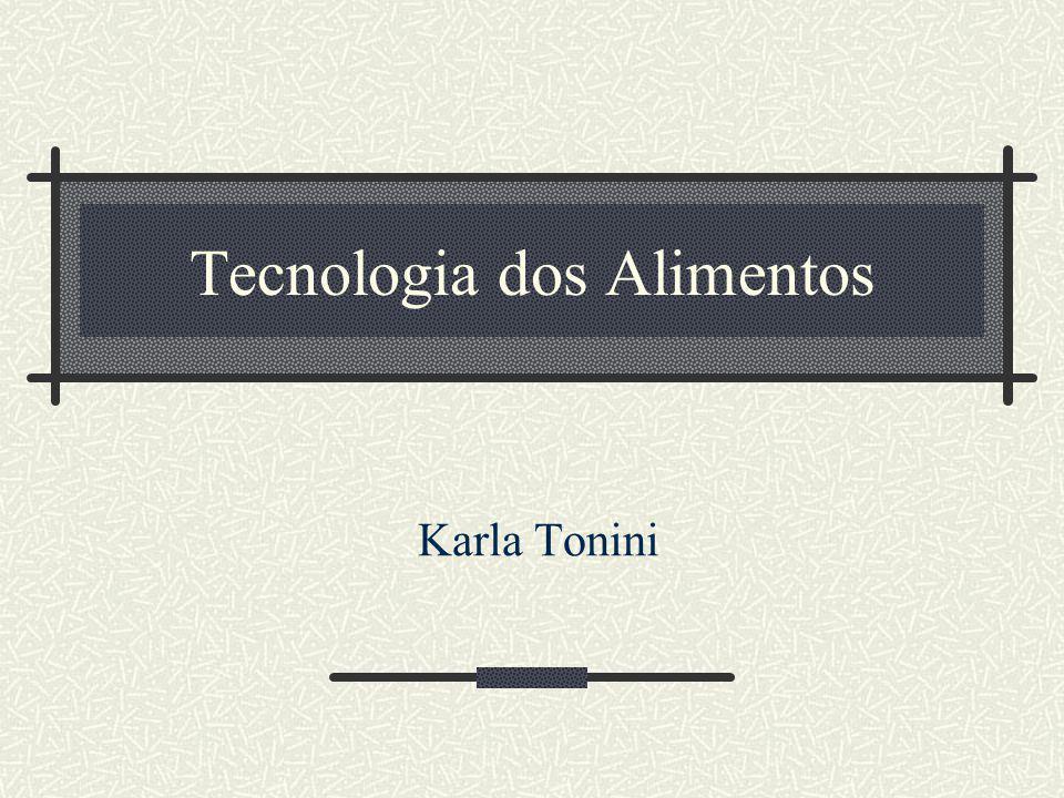 Tecnologia dos Alimentos Karla Tonini