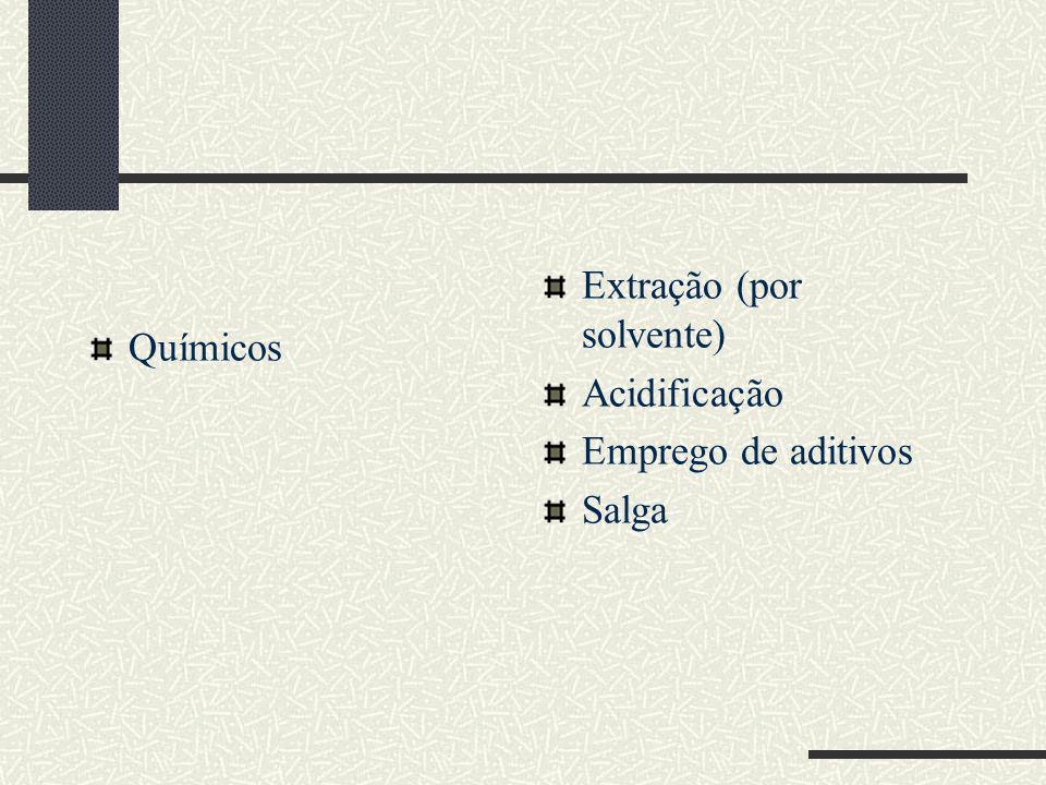 Químicos Extração (por solvente) Acidificação Emprego de aditivos Salga