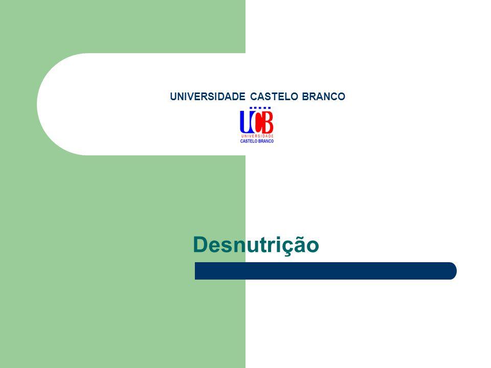 UNIVERSIDADE CASTELO BRANCO Desnutrição