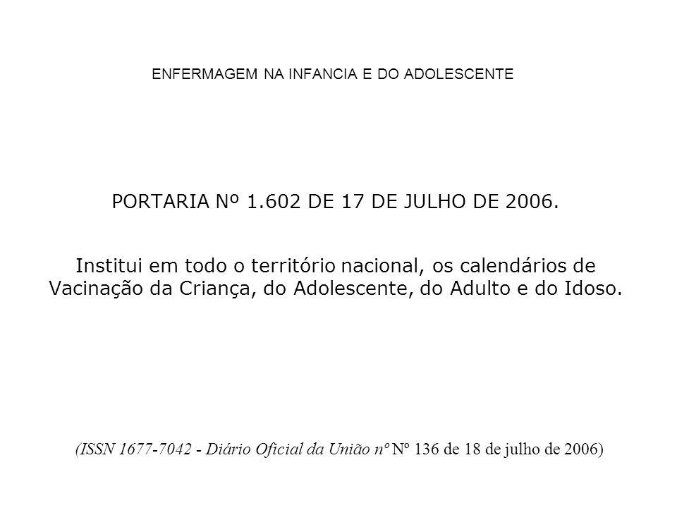ENFERMAGEM NA INFANCIA E DO ADOLESCENTE PORTARIA Nº 1.602 DE 17 DE JULHO DE 2006.