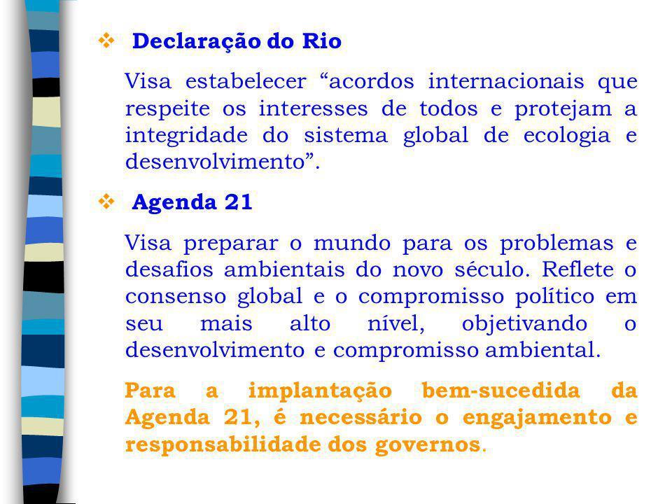 Declaração do Rio Visa estabelecer acordos internacionais que respeite os interesses de todos e protejam a integridade do sistema global de ecologia e desenvolvimento.