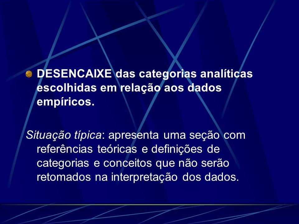 AUSÊNCIA das categorias analíticas para interpretar os dados empíricos.
