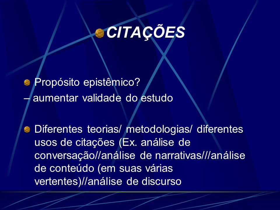 CITAÇÕES O USO DE TRECHOS DE ENTREVISTAS, DE DOCUMENTOS OU DE ANOTAÇÕES DE CAMPO EM ARTIGOS.