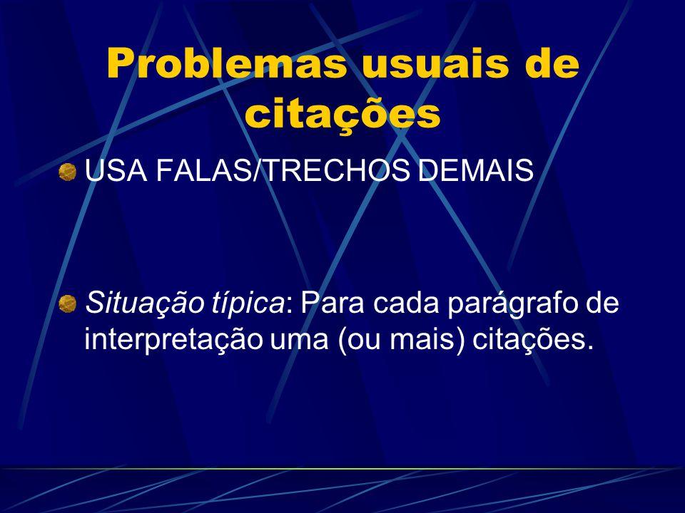 Problemas usuais de citações NÃO EDITA O TEXTO Situação típica1: Citações ou notas intermináveis.