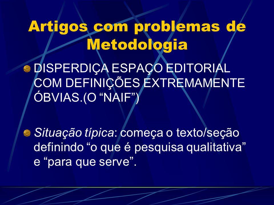 BAIXA CREDIBILIDADE Situação típica: não dialoga com outros estudos de metodologia e temática semelhantes.