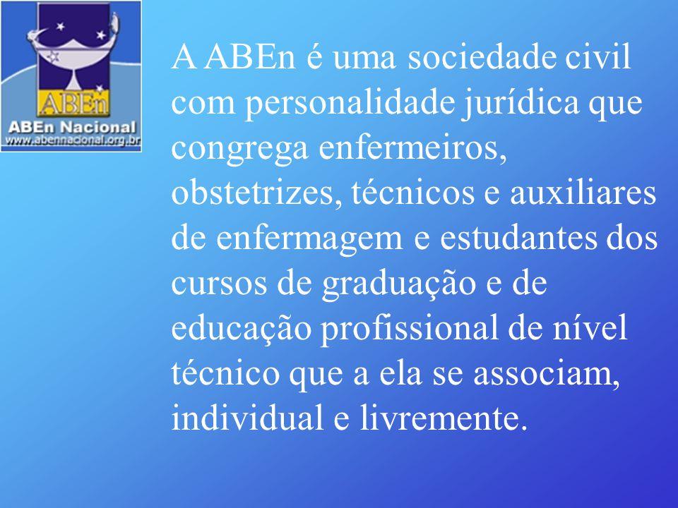 A ABEn é uma sociedade civil com personalidade jurídica que congrega enfermeiros, obstetrizes, técnicos e auxiliares de enfermagem e estudantes dos cu