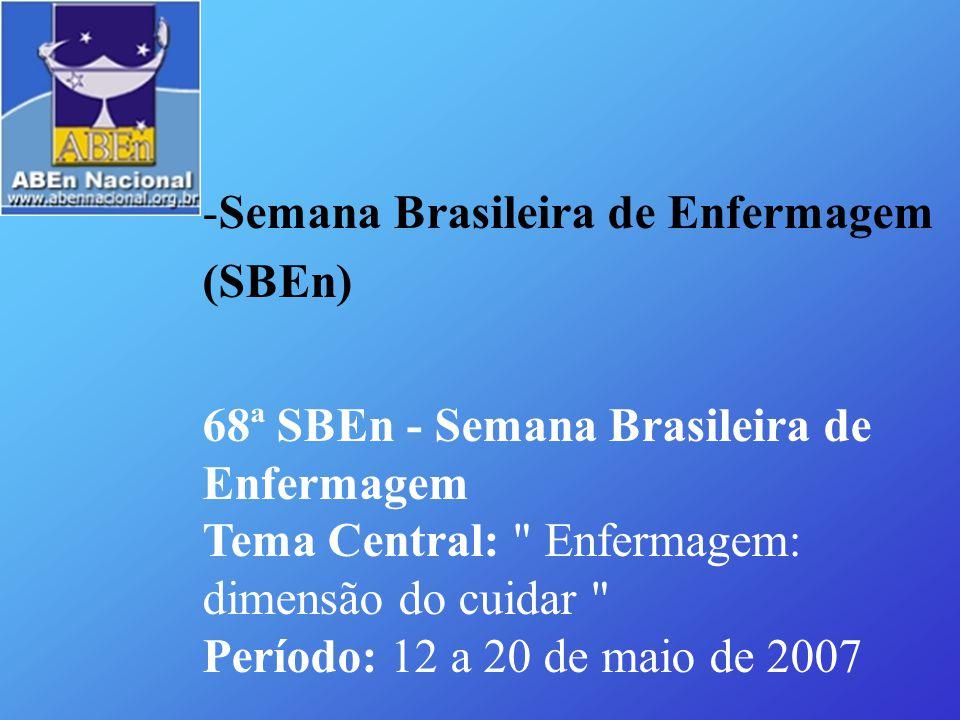 -Semana Brasileira de Enfermagem (SBEn) 68ª SBEn - Semana Brasileira de Enfermagem Tema Central: