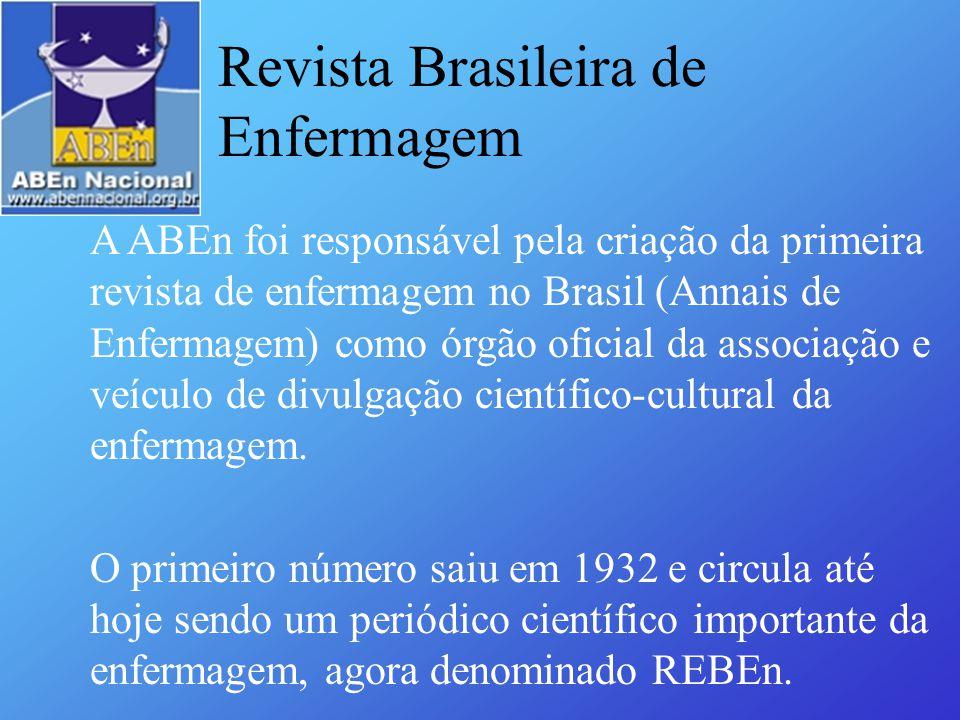 A ABEn foi responsável pela criação da primeira revista de enfermagem no Brasil (Annais de Enfermagem) como órgão oficial da associação e veículo de d