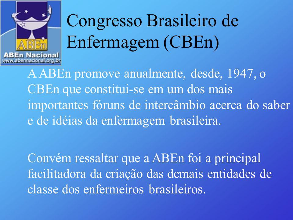 A ABEn promove anualmente, desde, 1947, o CBEn que constitui-se em um dos mais importantes fóruns de intercâmbio acerca do saber e de idéias da enferm
