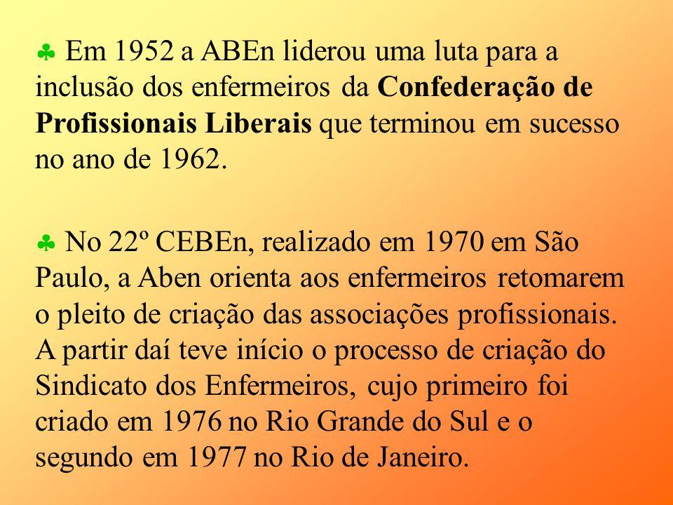 Em 1952 a ABEn liderou uma luta para a inclusão dos enfermeiros da Confederação de Profissionais Liberais que terminou em sucesso no ano de 1962. No 2
