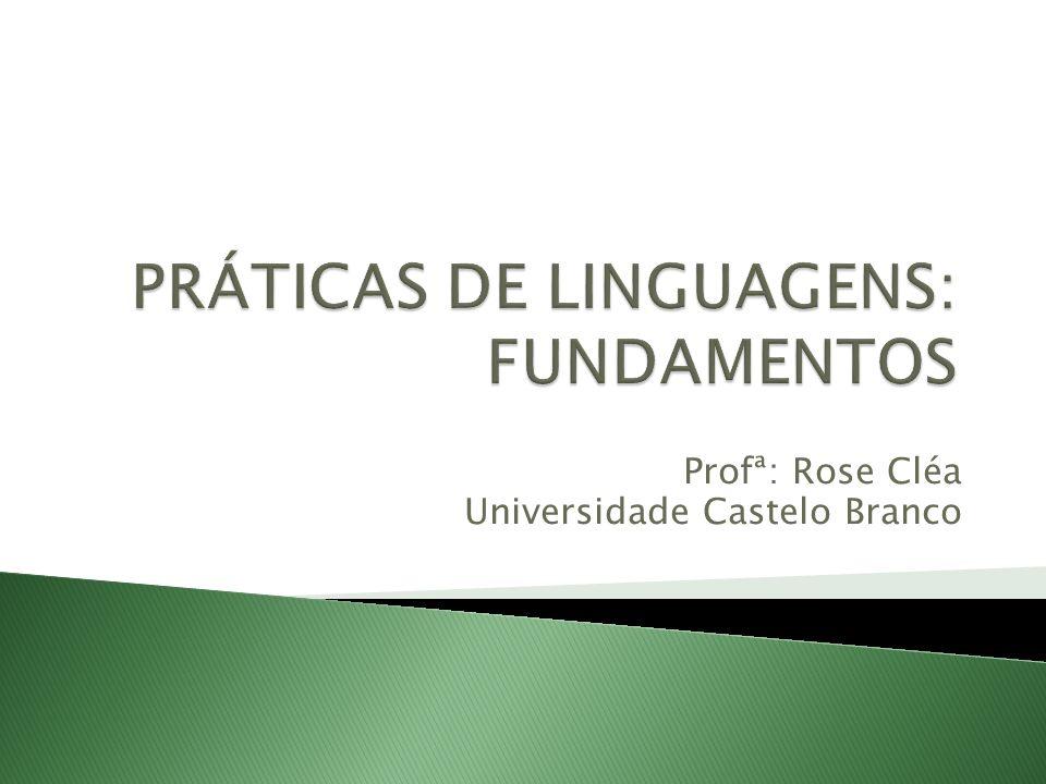 Profª: Rose Cléa Universidade Castelo Branco