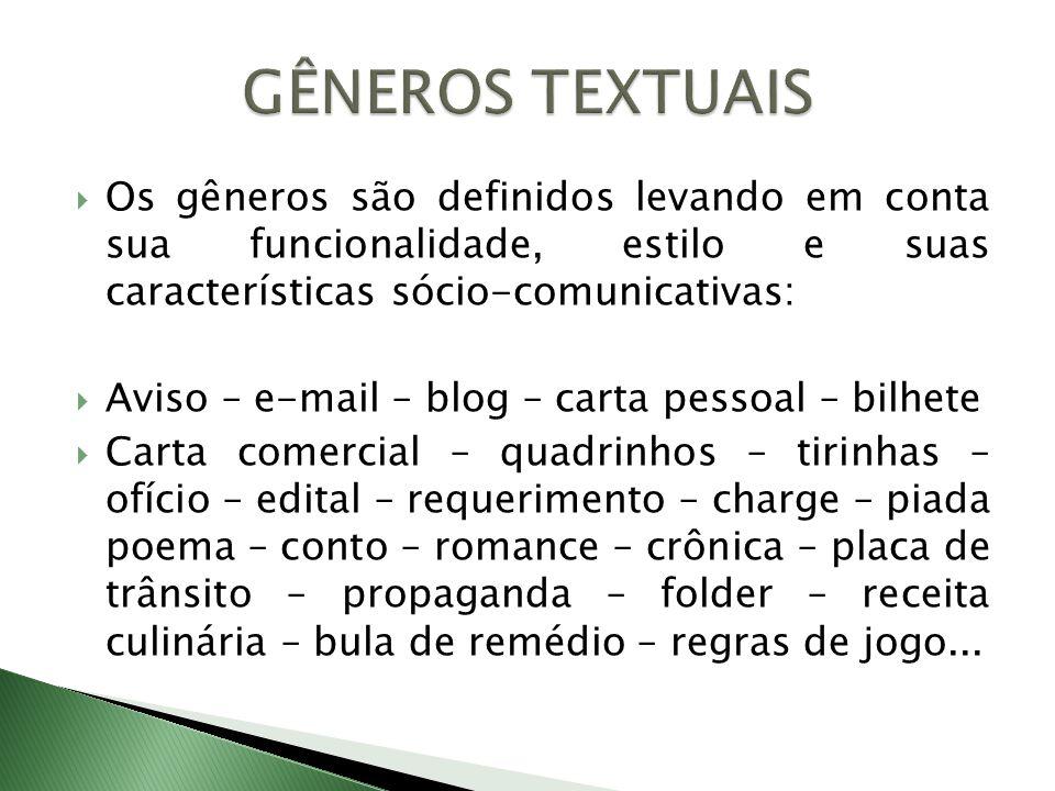Os gêneros são definidos levando em conta sua funcionalidade, estilo e suas características sócio-comunicativas: Aviso – e-mail – blog – carta pessoal