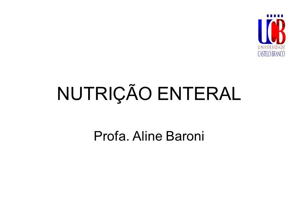 NUTRIÇÃO ENTERAL Profa. Aline Baroni