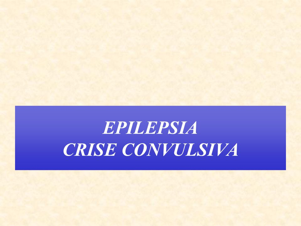 EPILEPSIA CRISE CONVULSIVA