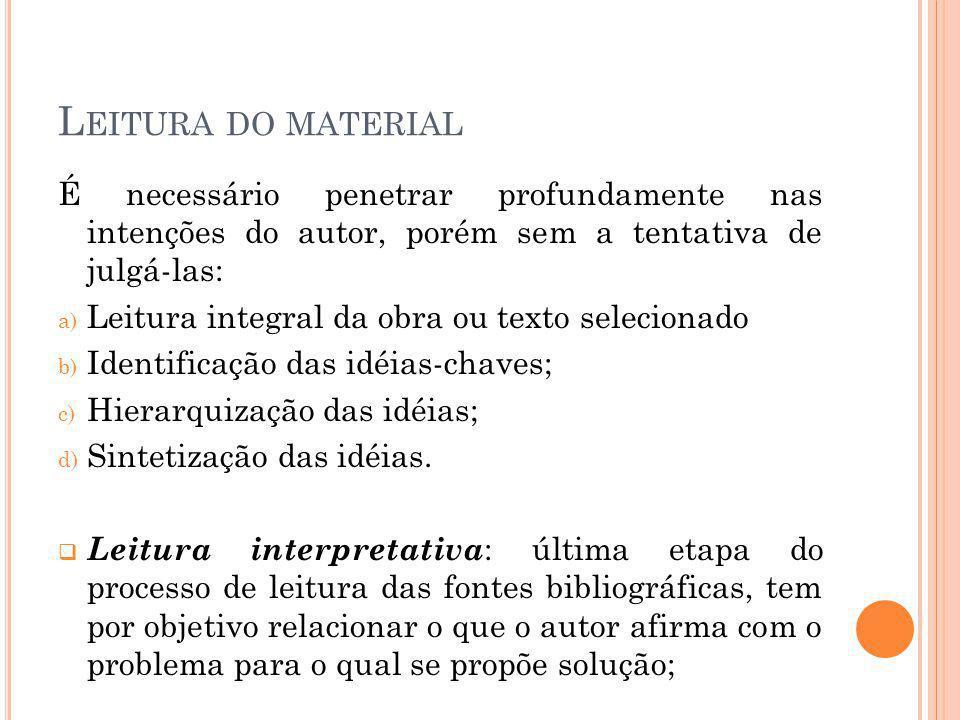 L EITURA DO MATERIAL É necessário penetrar profundamente nas intenções do autor, porém sem a tentativa de julgá-las: a) Leitura integral da obra ou te