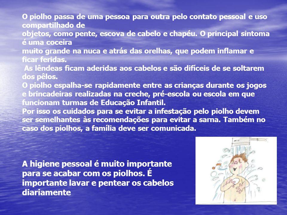 Impetigo (pereba) É uma ferida que aparece na pele das crianças (em volta da boca, nariz e pernas) devido à coceira da sarna ou mesmo do piolho.