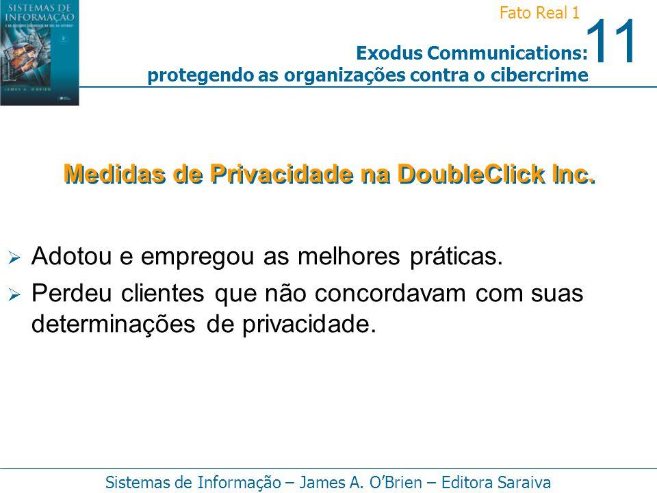 11 Fato Real 1 Sistemas de Informação – James A. OBrien – Editora Saraiva Exodus Communications: protegendo as organizações contra o cibercrime Adotou