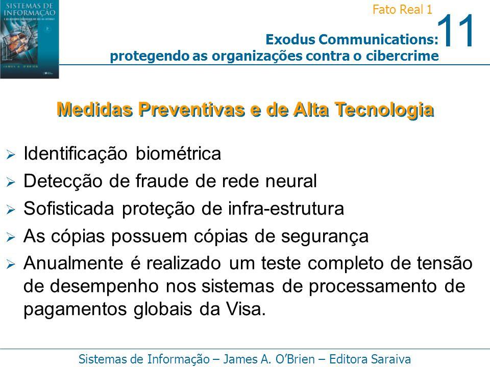 11 Fato Real 1 Sistemas de Informação – James A. OBrien – Editora Saraiva Exodus Communications: protegendo as organizações contra o cibercrime Identi