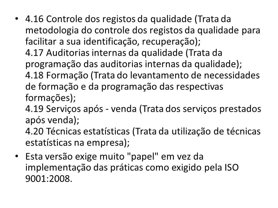 4.16 Controle dos registos da qualidade (Trata da metodologia do controle dos registos da qualidade para facilitar a sua identificação, recuperação);