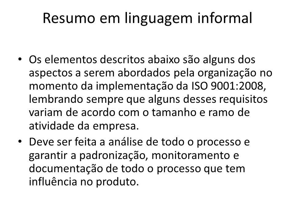Resumo em linguagem informal Os elementos descritos abaixo são alguns dos aspectos a serem abordados pela organização no momento da implementação da I