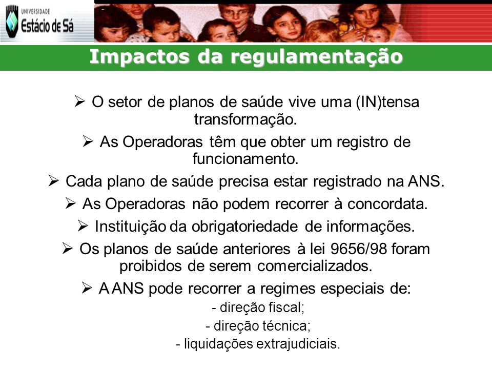 Impactos da regulamentação O setor de planos de saúde vive uma (IN)tensa transformação.