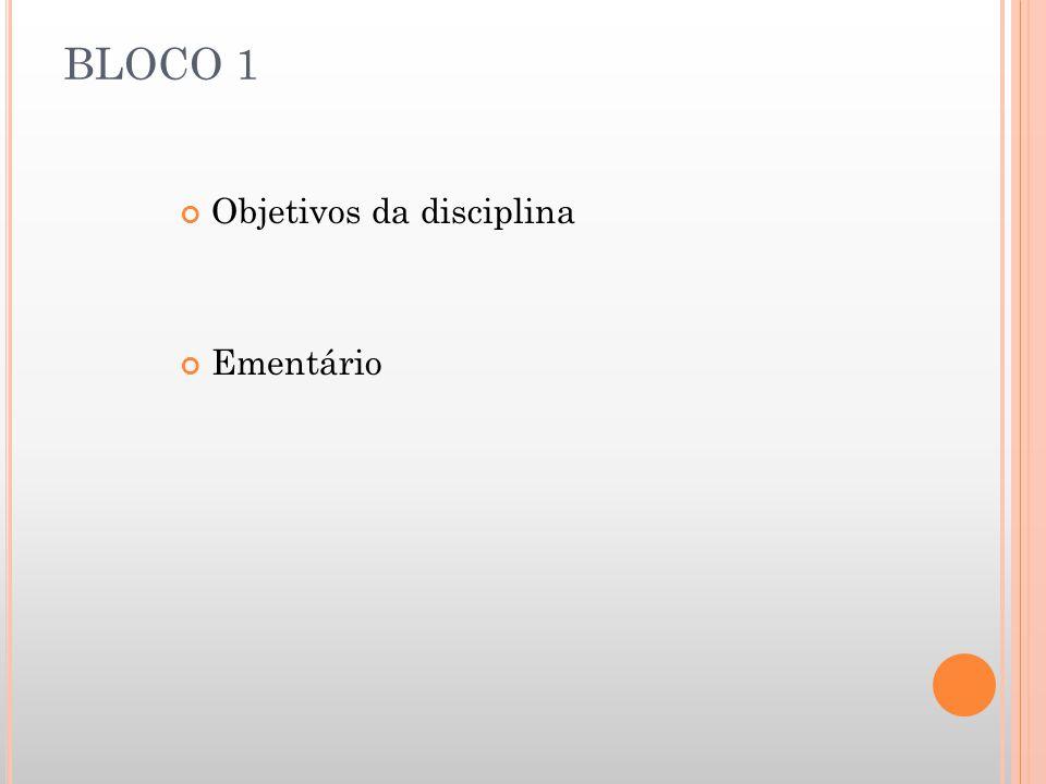 BLOCO 1 Objetivos da disciplina Ementário