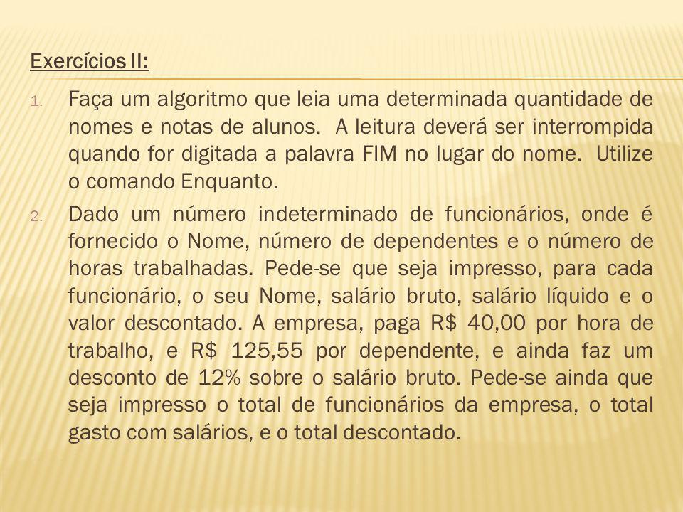 Exercícios II: 3.Um hotel cobra R$ 300,00 por diária e mais uma taxa adicional de serviços.