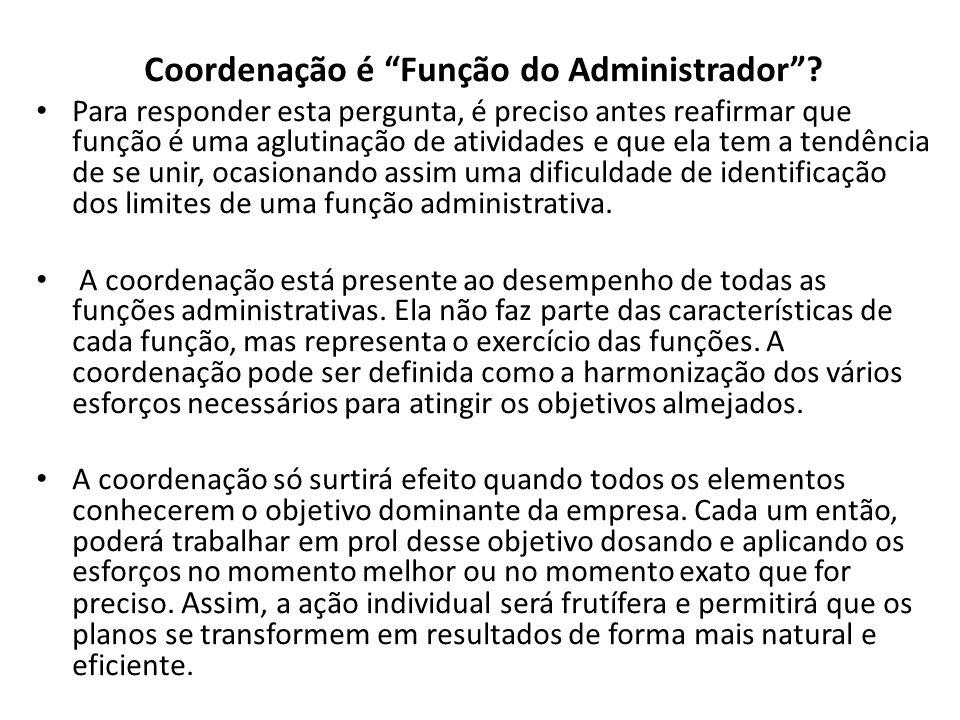Coordenação é Função do Administrador.