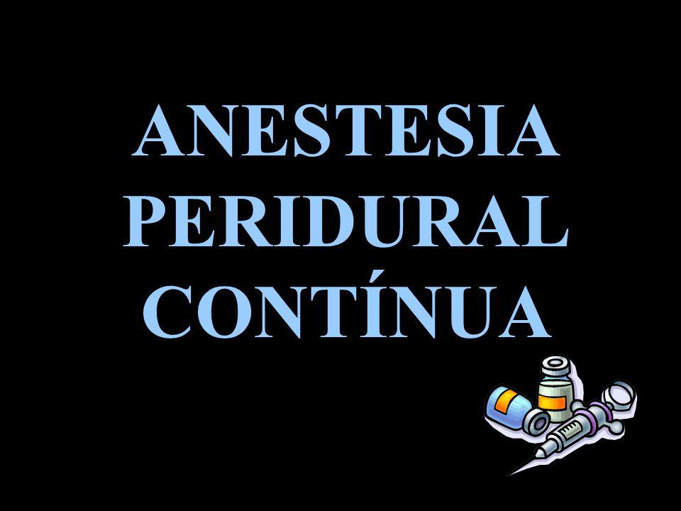 ANESTESIA PERIDURAL CONTÍNUA