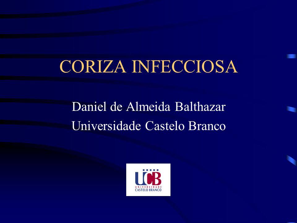 CORIZA INFECCIOSA Daniel de Almeida Balthazar Universidade Castelo Branco