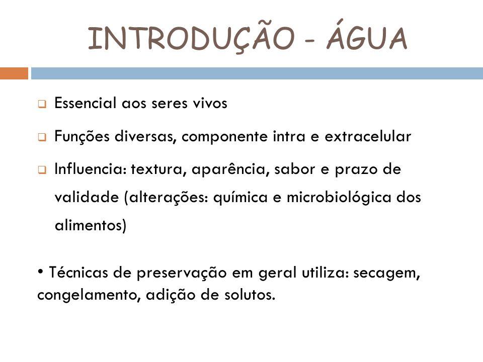Interações da água com os alimentos Adição de sólidos à água modifica as propriedades de ambos.