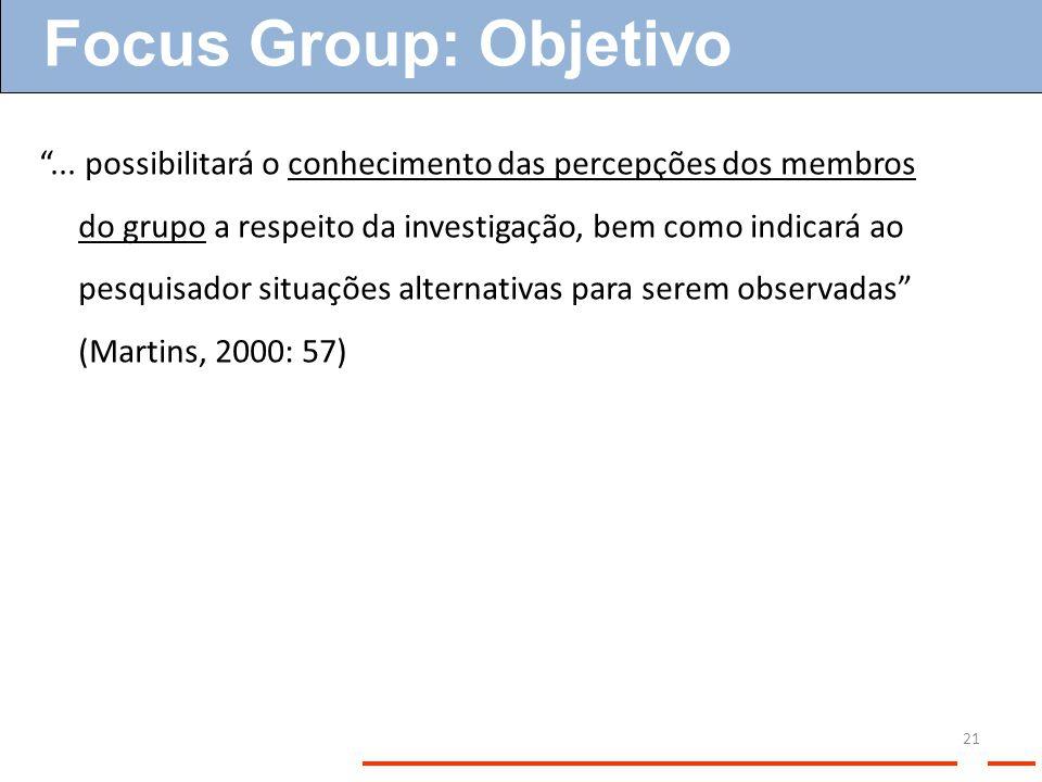 ... possibilitará o conhecimento das percepções dos membros do grupo a respeito da investigação, bem como indicará ao pesquisador situações alternativ