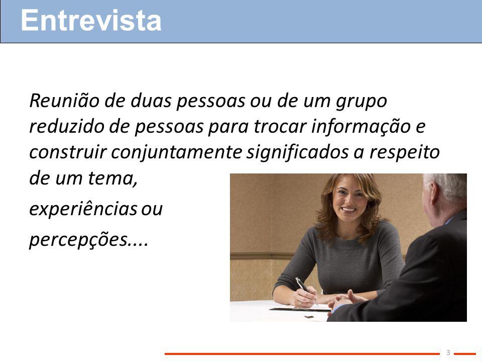 Reunião de duas pessoas ou de um grupo reduzido de pessoas para trocar informação e construir conjuntamente significados a respeito de um tema, experi