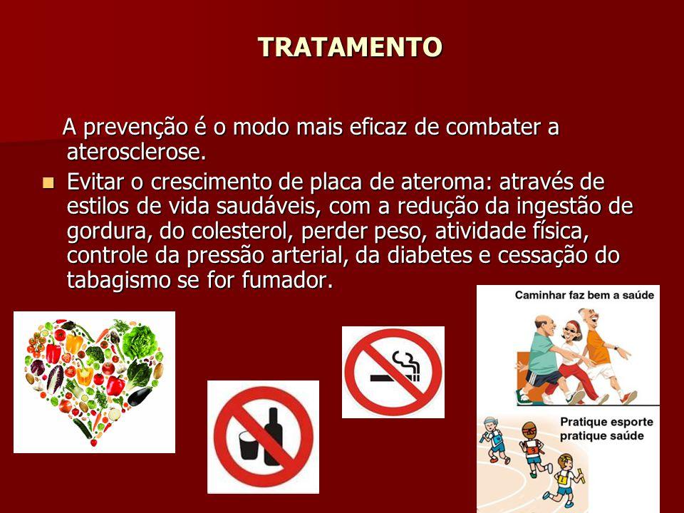 TRATAMENTO TRATAMENTO A prevenção é o modo mais eficaz de combater a aterosclerose. A prevenção é o modo mais eficaz de combater a aterosclerose. Evit