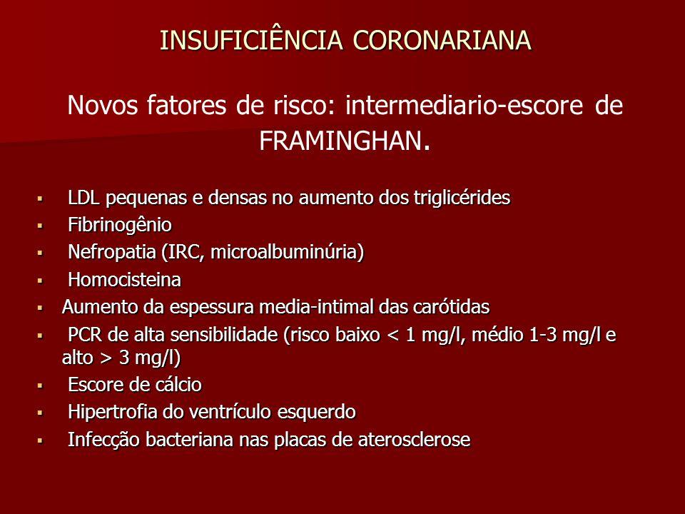 INSUFICIÊNCIA CORONARIANA LDL pequenas e densas no aumento dos triglicérides LDL pequenas e densas no aumento dos triglicérides Fibrinogênio Fibrinogê