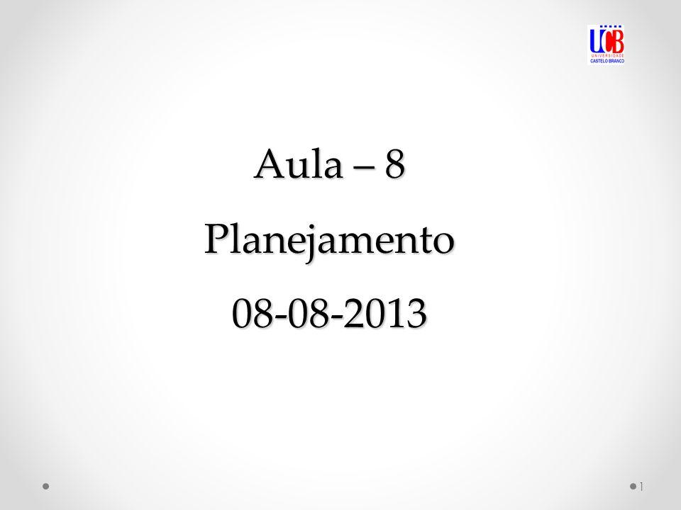 1 Aula – 8 Planejamento 08-08-2013