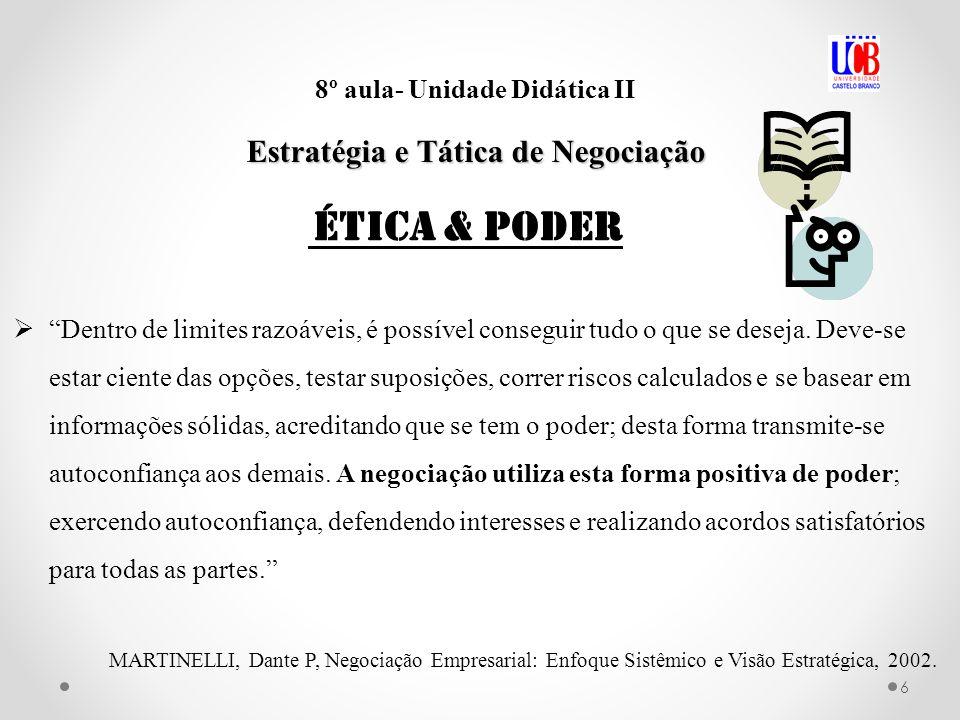 6 8º aula- Unidade Didática II Estratégia e Tática de Negociação Dentro de limites razoáveis, é possível conseguir tudo o que se deseja. Deve-se estar