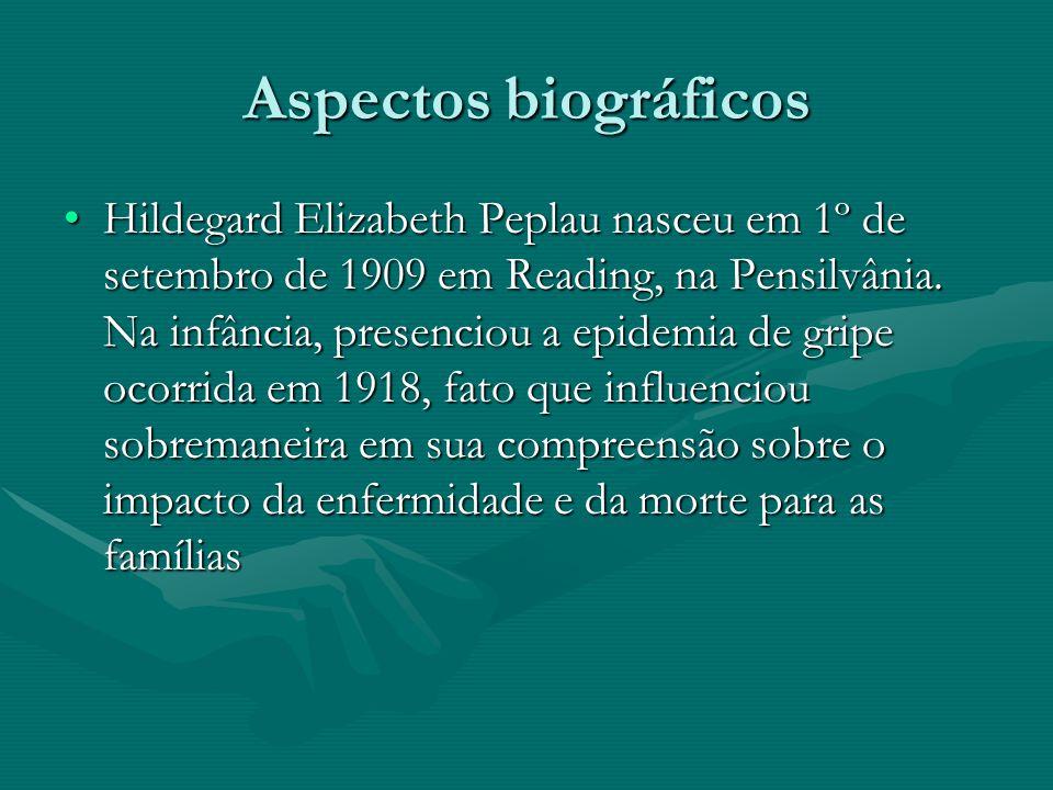 Aspectos biográficos Hildegard Elizabeth Peplau nasceu em 1º de setembro de 1909 em Reading, na Pensilvânia. Na infância, presenciou a epidemia de gri