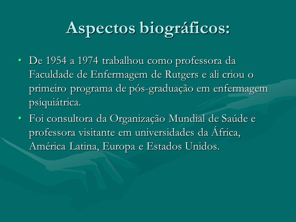 Aspectos biográficos: De 1954 a 1974 trabalhou como professora da Faculdade de Enfermagem de Rutgers e ali criou o primeiro programa de pós-graduação