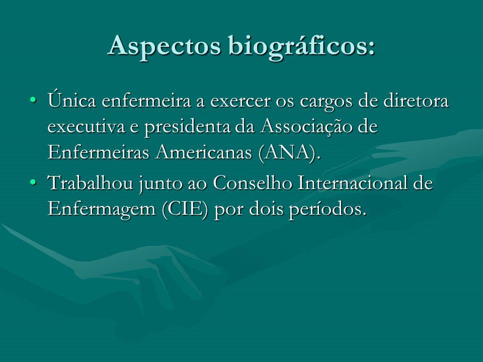 Aspectos biográficos: Única enfermeira a exercer os cargos de diretora executiva e presidenta da Associação de Enfermeiras Americanas (ANA).Única enfe