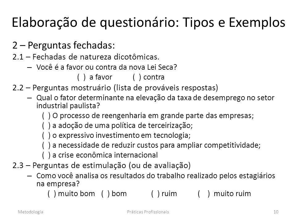 Elaboração de questionário: Tipos e Exemplos 2 – Perguntas fechadas: 2.1 – Fechadas de natureza dicotômicas.